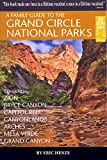 A Family Guide to the Grand Circle National Parks: Covering Zion, Bryce Canyon, Capitol Reef, Canyonlands, Arches, Mesa Verde, Grand Canyon (Gone Beyond Guides)