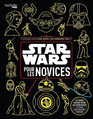 Star Wars pour les Novices !: Le guide ultime pour les débutants et ceux qui veulent réviser par Christian Blauvelt