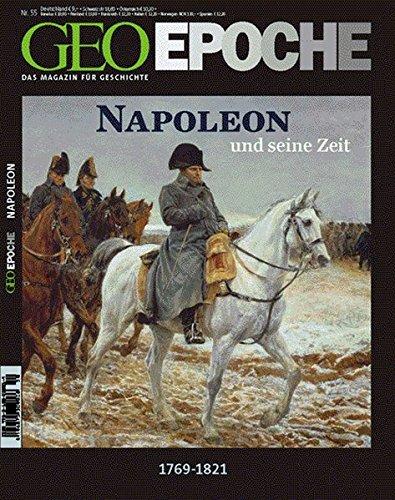 Preisvergleich Produktbild GEO Epoche: Napoleon und seine Zeit: 1769 - 1821 - Kaiser der Franzosen, Herrscher über Europa