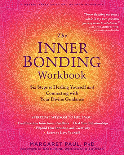 The Inner Bonding Workbook: Six Steps to Healing Yourself and Connecting with Your Divine Guidance (English Edition)