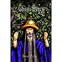 Ghost Dance: Book 3 of The Ghost World Sequence