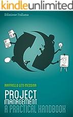 Project Management - A Practical Handbook - Italian Edition