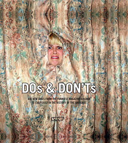 Dos & Don'ts: 400 New Jokes From the Funniest Magazine Column to Ever Exist in the History of the Universe por Vice