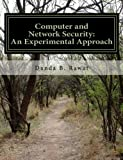 Computer and Network Security: An Experimental Approach
