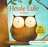 Heule Eule und andere Geschichten - Die H?rspiele (CD): H?rspiele, ca. 30 min.