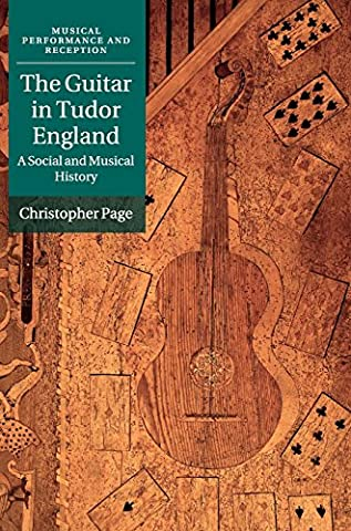 The Guitar in Tudor England: A Social and Musical History
