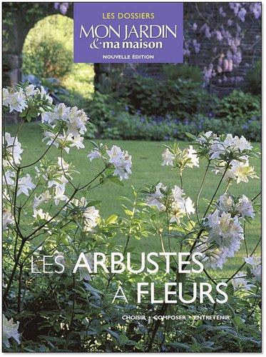 les-arbustes-fleurs-choisir-installer-entretenir