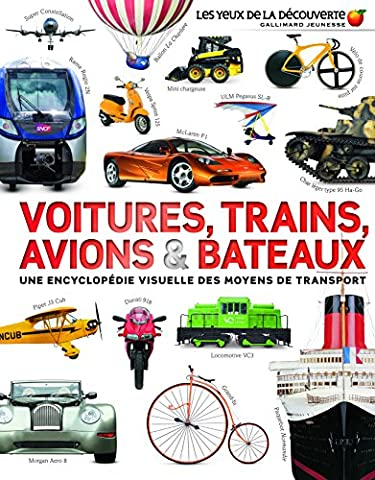 Voitures, trains, avions et bateaux: Une encyclopédie visuelle des moyens