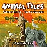 Books for Kids: Animal Tales (Kids Books - Bedtime Stories For Kids - Children's Books): 25 Cute Short Stories for Kids 4-8 Years Old (Animal Reading Series)