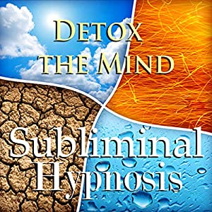 Detox the Mind Subliminal Affirmations: Clear Your Head & Be Worry
