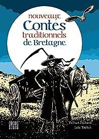 Nouveaux contes traditionnels de Bretagne par Tristan Pichard