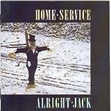 Songtexte von Home Service - Alright Jack