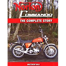 Norton Commando: The Complete Story (Crowood Motoclassic Series) by Matthew Vale (2011-04-15)