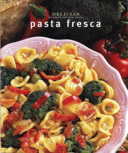 Descargar Libro Pasta fresca/ Fresh Pasta (Delicias/ Delights) de Unknown