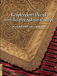 Resplendent Dress from Southeastern Europe: A History in Layers (Fowler Museum Textile)