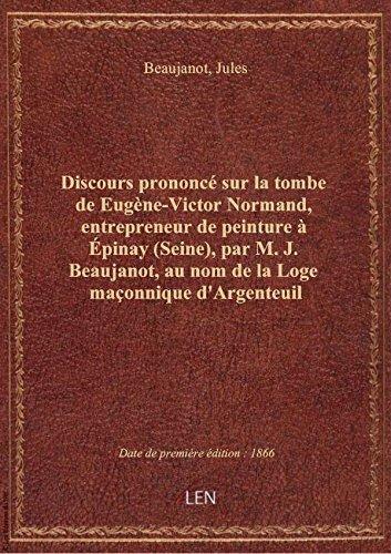 Discours prononc sur la tombe de Eugne-Victor Normand, entrepreneur de peinture  pinay (Seine),