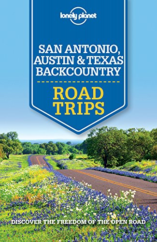 Lonely Planet San Antonio, Austin & Texas Backcountry Road Trips (Travel Guide) (English Edition)