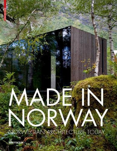 Made in Norway : Norwegian Architecture Today