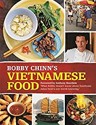 Bobby Chinn's Vietnamese Food: Foreword by Anthony Bourdain