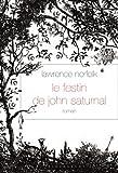 Le Festin de John Saturnal : roman - traduit de l'anglais par Alice Seelow (Littérature Etrangère)