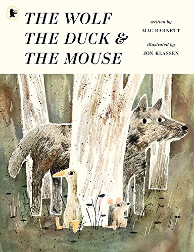 The Wolf, The Duck And The Mouse por Mac Barnett