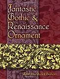 Image de Fantastic Gothic and Renaissance Ornament
