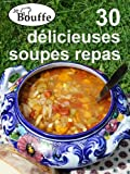 JeBouffe - 30 délicieuses soupes repas (French Edition)