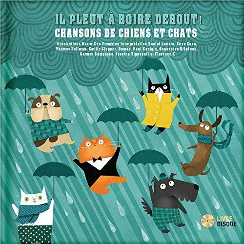 Il pleut a boire debout. chansons de chiens et chats