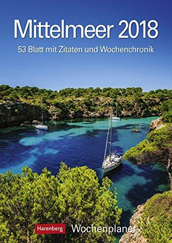 Mittelmeer - Kalender 2018 - Harenberg-Verlag - Wochenkalendarium - 53 Blatt mit Zitaten und Wochenchronik - Wandkalender - 25 cm x 35,5 cm