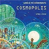 Songtexte von Laika & The Cosmonauts - Cosmopolis: 1988-2008