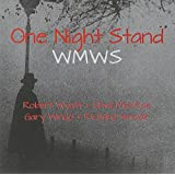 One Night Stand  (Robert Wyatt, Dave Mcrae, Gary W