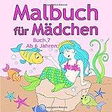 Malbuch für Mädchen Buch 7 ab 6 Jahren: Tolle Motive