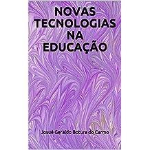 NOVAS TECNOLOGIAS NA EDUCAÇÃO (Portuguese Edition)