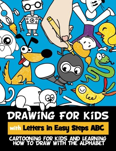 Drawing for Kids with Letters in Easy Steps ABC: Cartooning for Kids and Learning How to Draw with the  Alphabet - Draw How To Alphabete