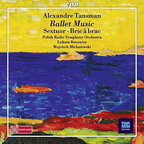 Alexandre Tansman : Musique de ballet. Borowicz, Michniewski.