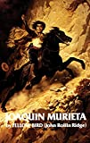 Life and Adventures of Joaquin Murieta, the Celebrated California Bandit (Western Frontier Library)