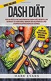 DASH Diät: Top 60 köstliche und einfache DASH-Diät-Rezepte, um Gewicht zu verlieren, senken den Blutdruck und stoppen Bluthochdruck schnell (DASH Diet Deutsch Buch/German Book)