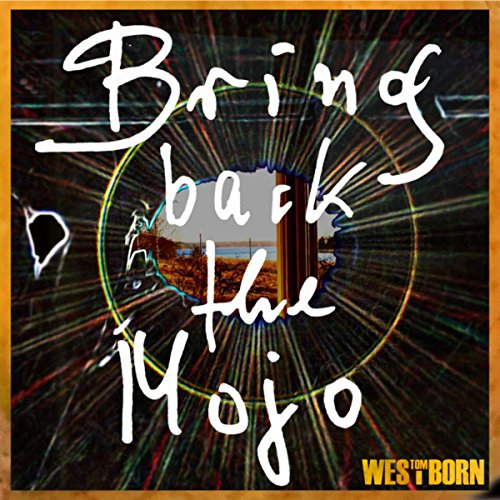 Tom Westborn - [ALBUM] Bring back the Mojo