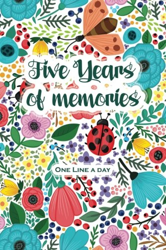 One Line a Day: Five Years of Memories: Beautifully Designed Cover, A Five Year Memoir, 6x9 Dated and Lined Diary
