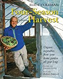 : Four-season Harvest: Organic Vegetables from Your Home Garden All Year Long