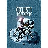Ciclisti nella bufera