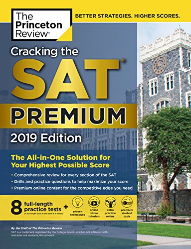 Cracking the SAT Premium Edition with 8 Practice Tests, 2019: The All-in-One Solution for Your Highest Possible Score par Princeton Review