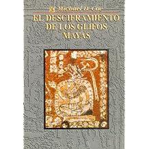 El desciframiento de los glifos mayas/ The decoding of the Mayan glyphs
