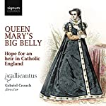 Gallicantus perform music surrounding the fascinating yet tragic story of Queen Mary Tudor's phantom pregnancy . On 30th April 1555 the city of London celebrated the birth of a healthy male heir, but abruptly ceased the next day after the news was re...