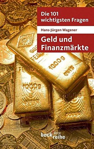 Die 101 wichtigsten Fragen - Geld und Finanzmärkte