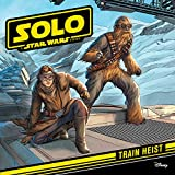 Solo: A Star Wars Story: Train Heist (Star Wars: Solo)