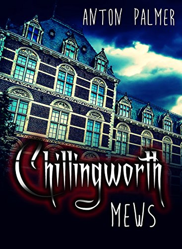 Chillingworth Mews: A horror novel