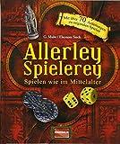 Allerley Spielerey: Spielen wie im Mittelalter