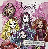 Il libro dei segreti. Ever After High. Ediz. illustrata