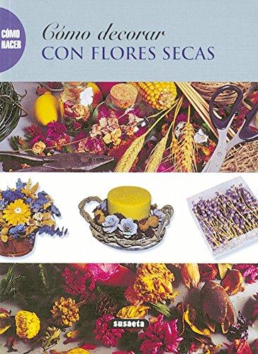 Cómo decorar con flores secas (Como Hacer.)